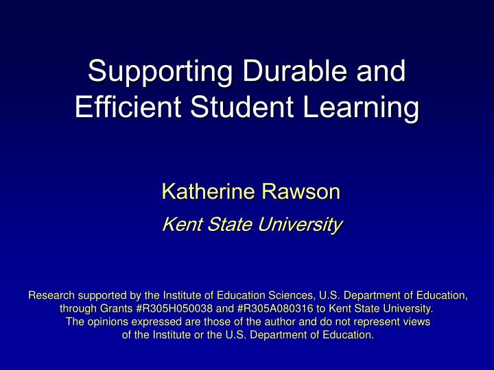 Supporting durable and efficient student learning