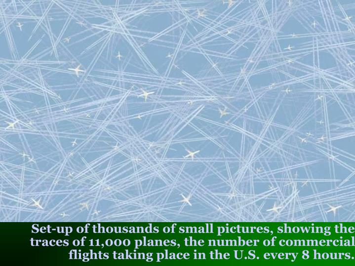Set-up of thousands of small pictures, showing the traces of 11,000 planes, the number of commercial flights taking place in the U.S. every 8 hours.