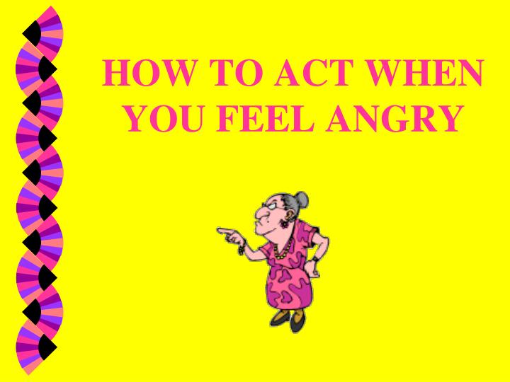 how to act when you feel angry n.