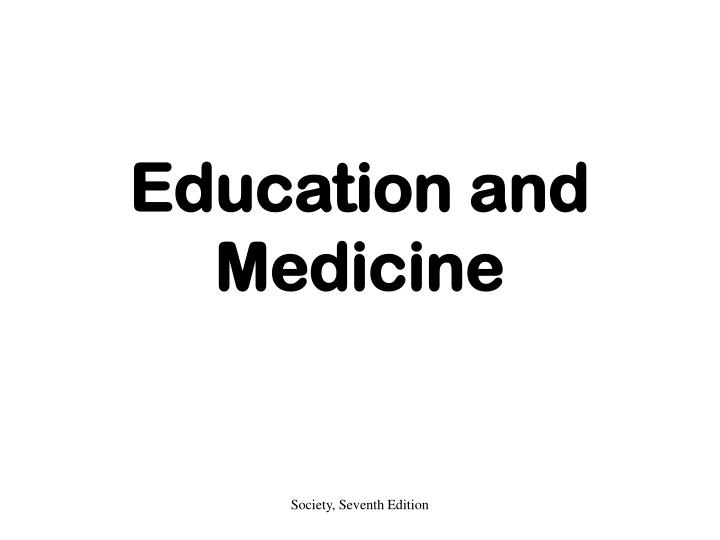 education and medicine n.