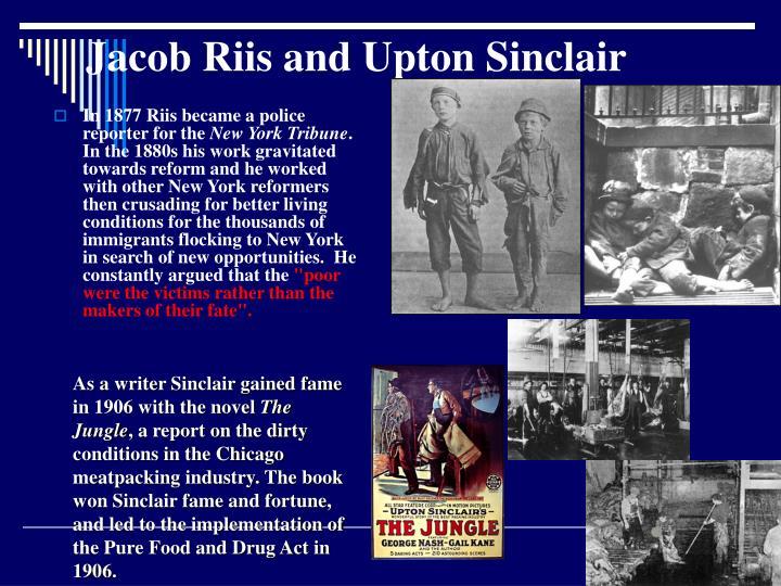 Jacob Riis and Upton Sinclair
