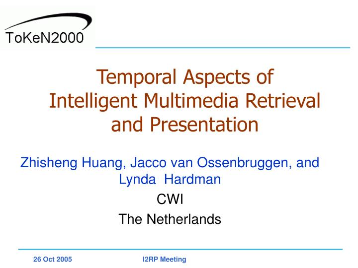 temporal aspects of intelligent multimedia retrieval and presentation n.