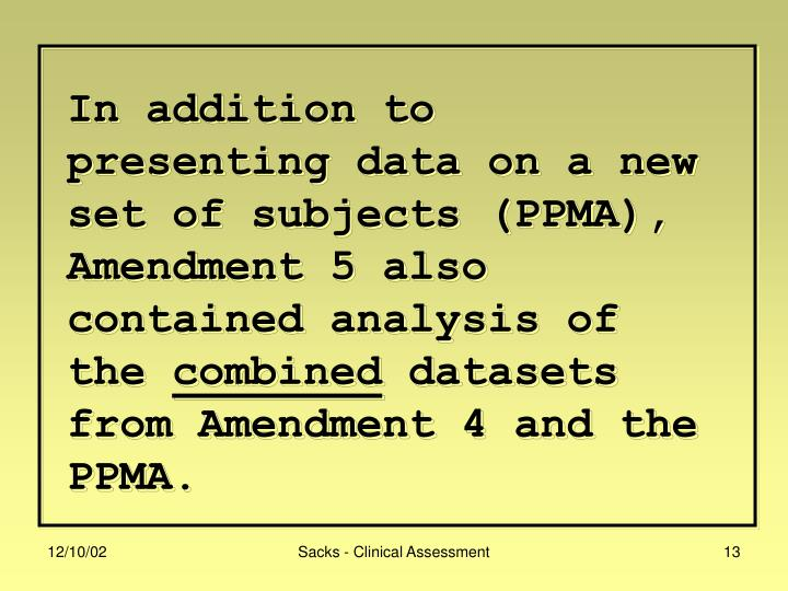 In addition to presenting data on a new set of subjects (PPMA), Amendment 5 also contained analysis of the