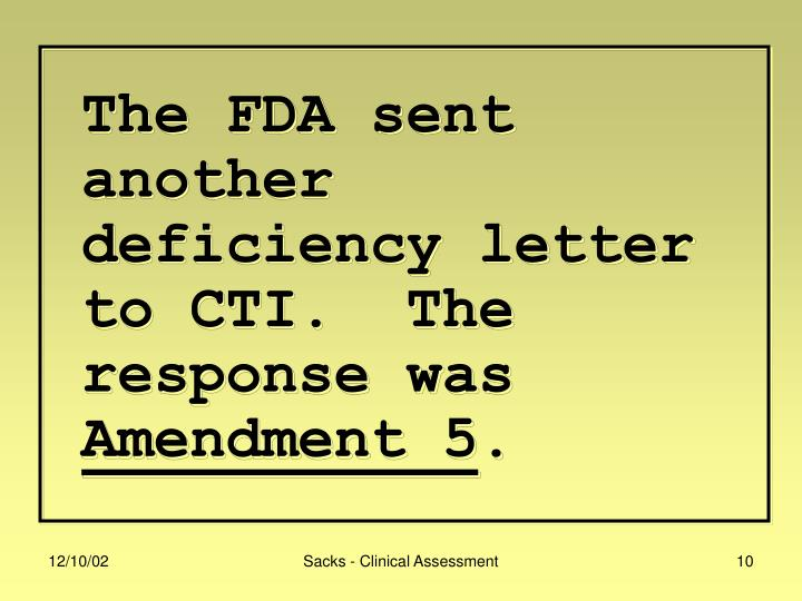 The FDA sent another deficiency letter to CTI.  The response was