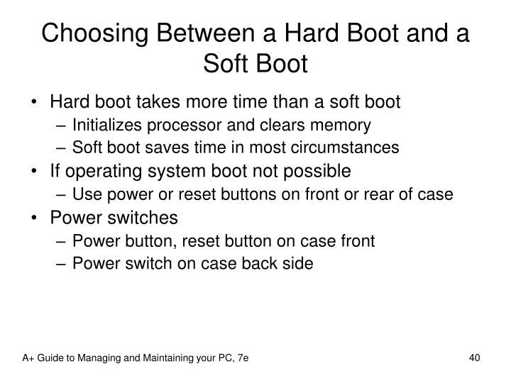 Choosing Between a Hard Boot and a Soft Boot