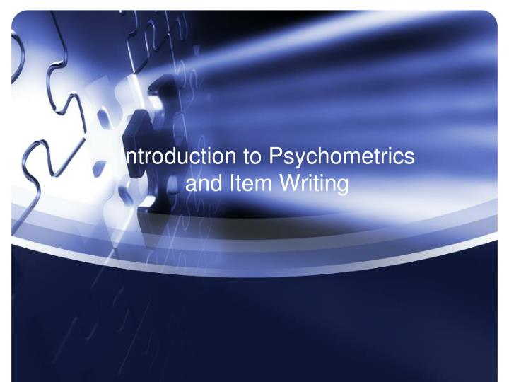introduction to psychometrics and item writing n.