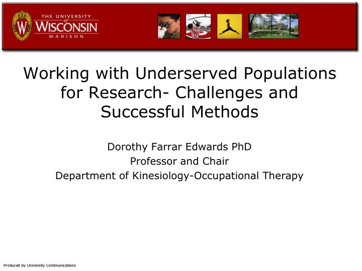 working with underserved populations for research challenges and successful methods n.