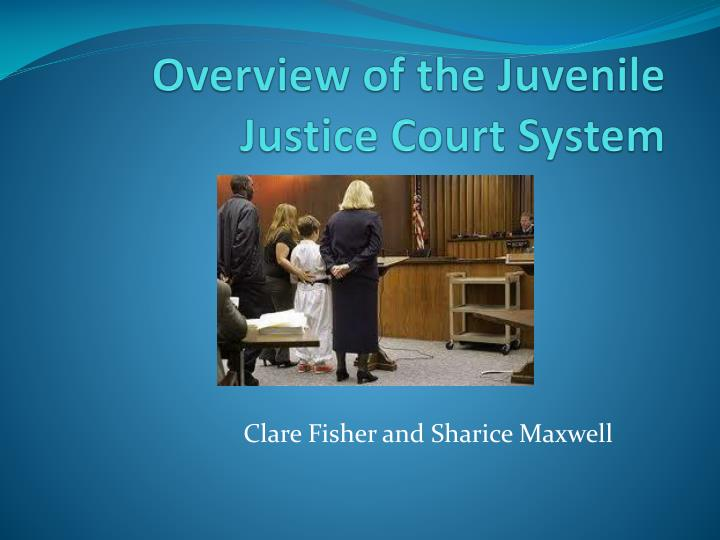 overview of the juvenile justice court system n.