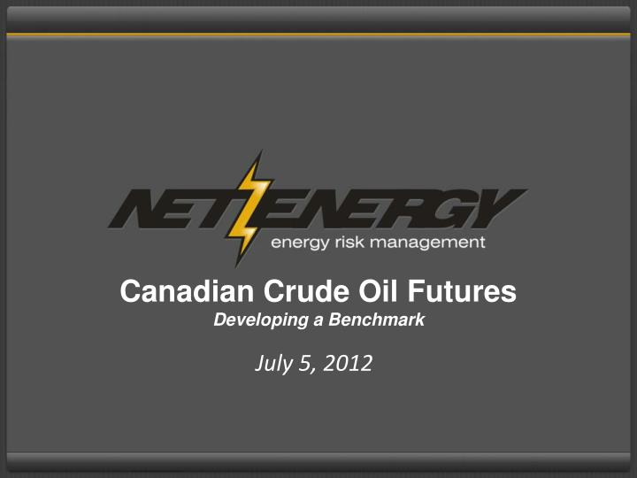 canadian crude oil futures developing a benchmark n.