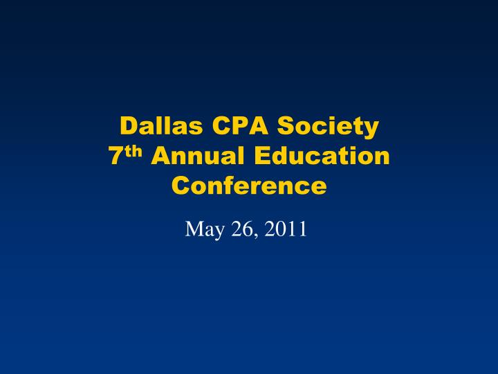 dallas cpa society 7 th annual education conference n.
