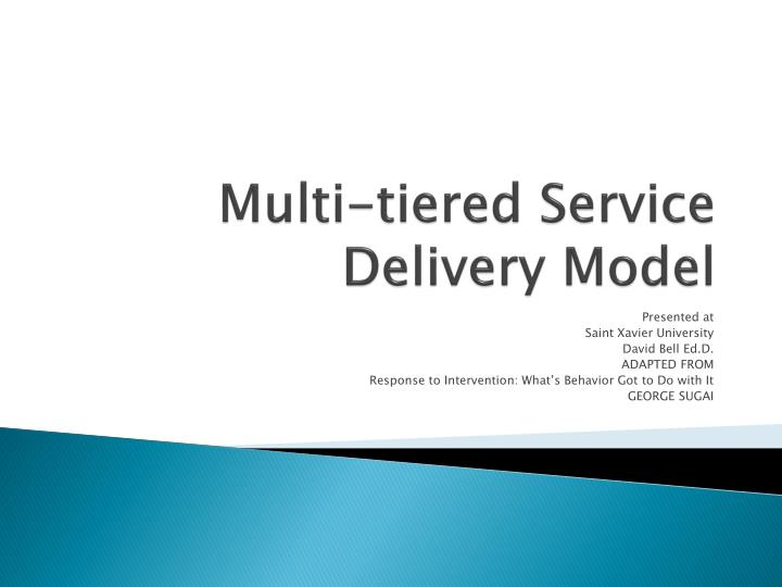 Ppt multi tiered service delivery model powerpoint presentation multi tiered service delivery model presented at saint xavier university toneelgroepblik Gallery