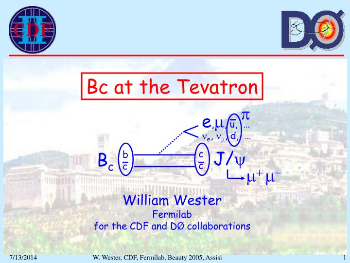 bc at the tevatron william wester fermilab for the cdf and d collaborations n.