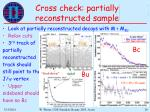 cross check partially reconstructed sample