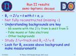 run ii results semi leptonic decays