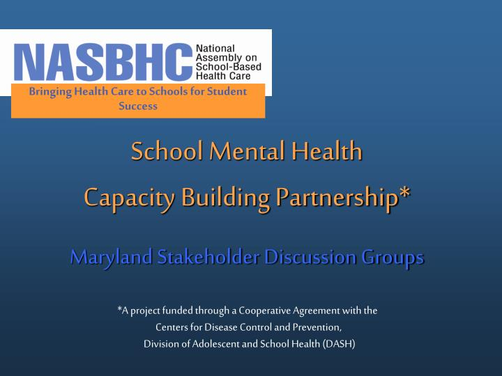 school mental health capacity building partnership maryland stakeholder discussion groups n.