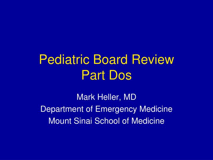 pediatric board review part dos n.