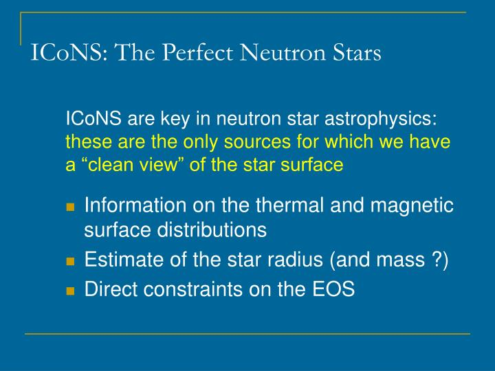 ICoNS: The Perfect Neutron Stars