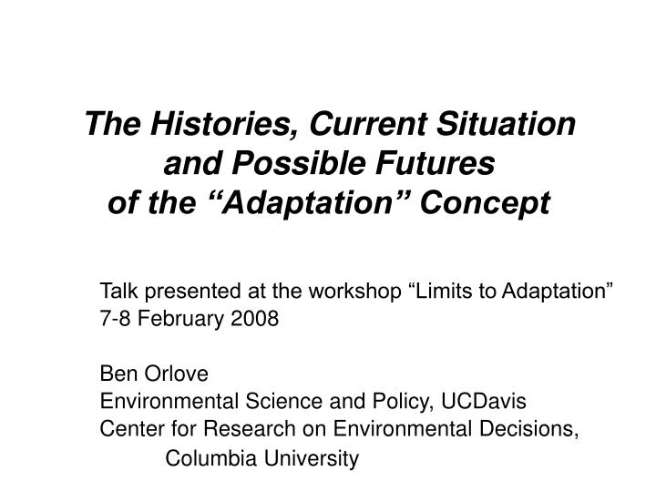 the histories current situation and possible futures of the adaptation concept n.