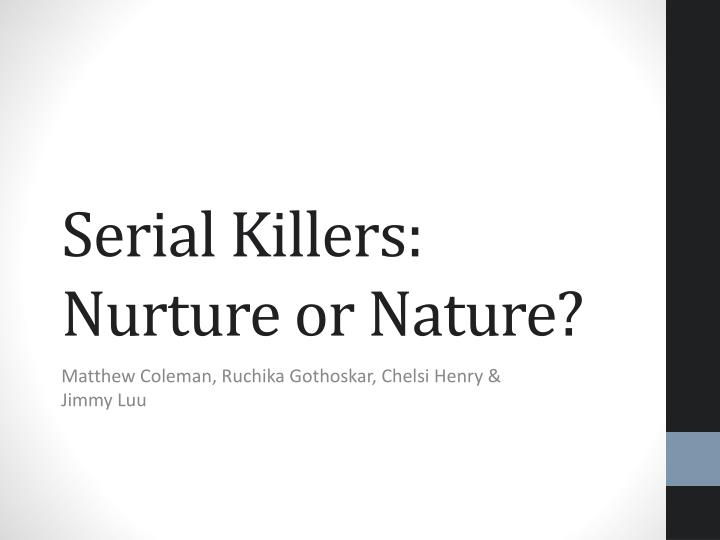 what are serial killers essay Serial killers in modern society introduction for hundreds of years, serial killers have actually been a huge fascination all over the world even though society has an undeveloped idea as to what a serial killer is and how they function, there is much more to serial killers that people are probably unaware of.