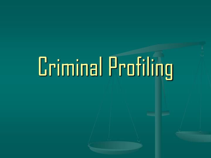 criminal profiling essay Key concepts of psychological profiling: as per the david canter's investigative psychology (dcip), the main assumptions are highlighted through the subsections as interpersonal coherence, time and place importance, criminal characteristics and criminal career going by the dcip 1 st assumption, a.