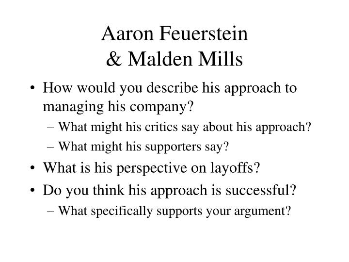 aaron feuerstein essay Get help on 【 business ethics case of malden mills essay 】 on graduateway huge assortment of free essays & assignments the best writers  they should start with aaron feuerstein , (narva, richard) final analysis (recommendation) the story of malden mills and aaron feuerstein is the story of leadership business proceeds in cycles and.