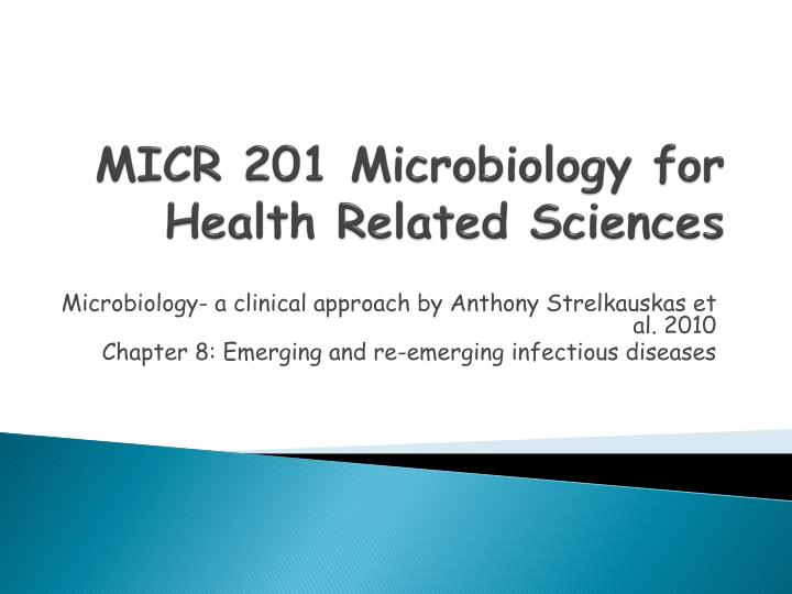 micr 201 microbiology for health related sciences n.