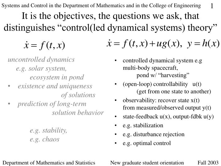 it is the objectives the questions we ask that distinguishes control led dynamical systems theory n.