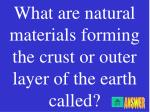 what are natural materials forming the crust or outer layer of the earth called