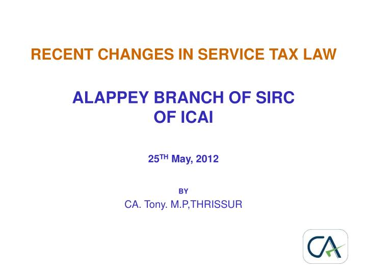 recent changes in service tax law n.