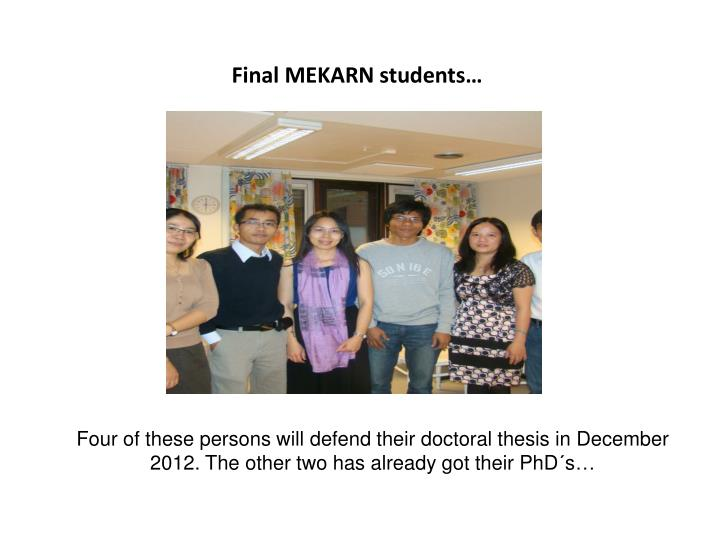 Final MEKARN students…