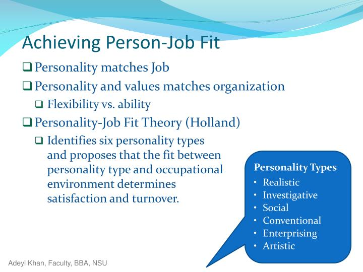 how person job fit and person organisation Person–organization (po) fit is defined as the compatibility between people and organizations, which occurs when at least one entity provides what the other needs they share similar fundamental characteristics or both.