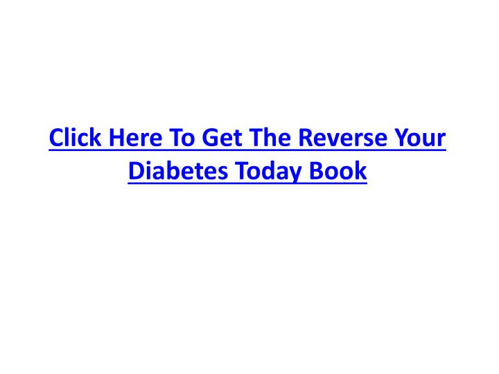 Click Here To Get The Reverse Your Diabetes Today Book