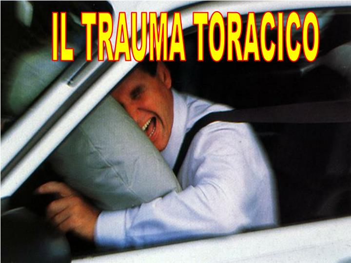 IL TRAUMA TORACICO