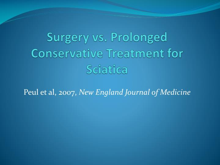 Surgery vs. Prolonged Conservative Treatment for Sciatica