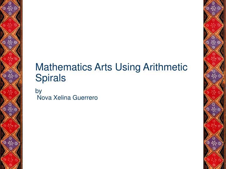 Mathematics Arts Using Arithmetic Spirals