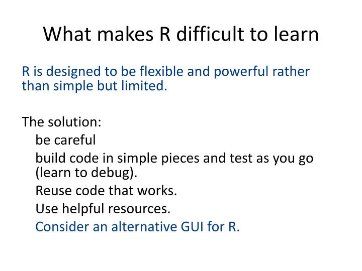 What makes R difficult to learn