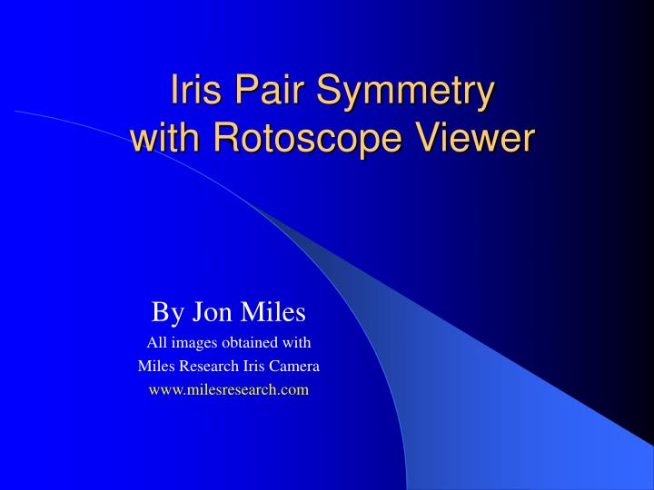 iris pair symmetry with rotoscope viewer n.
