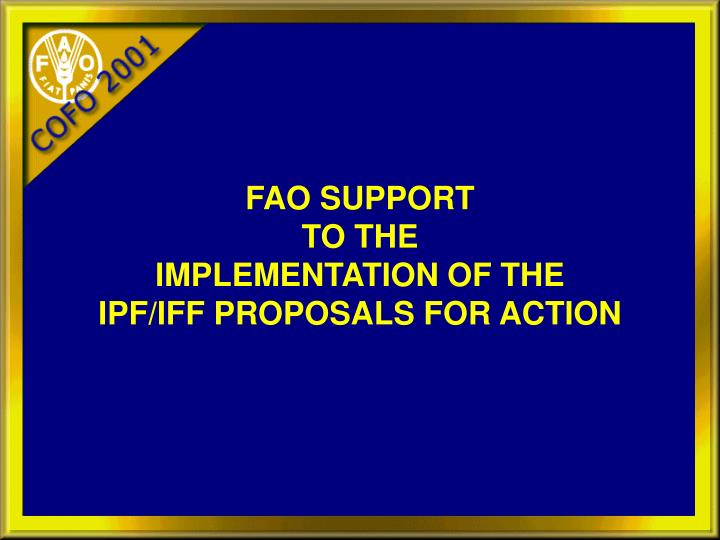 fao support to the implementation of the ipf iff proposals for action n.