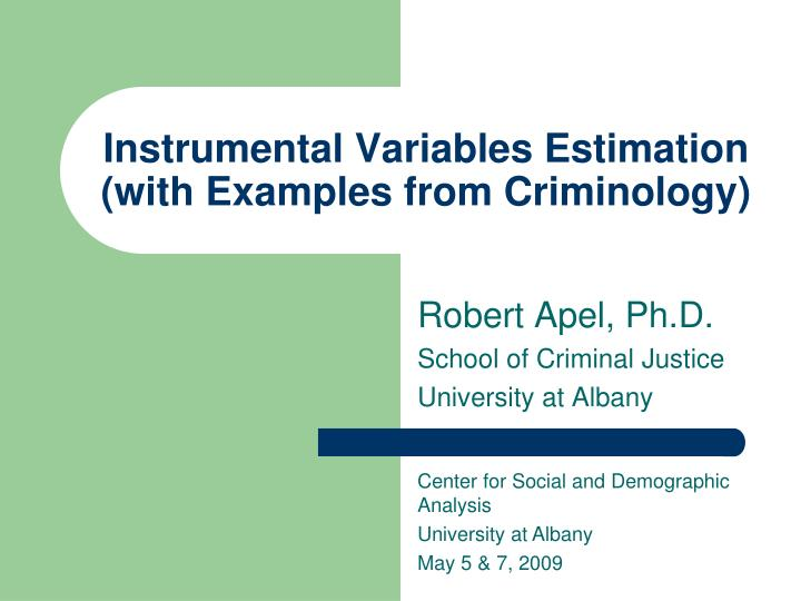 Instrumental variables estimation with examples from criminology
