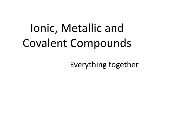ionic metallic and covalent compounds n.