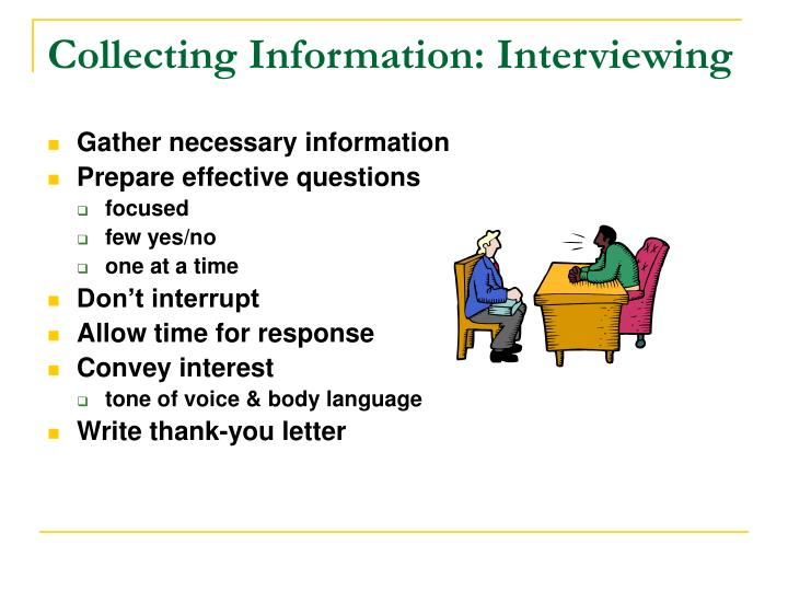 Collecting Information: Interviewing