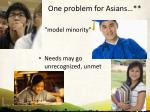 one problem for asians