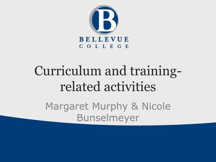 Curriculum and training related activities