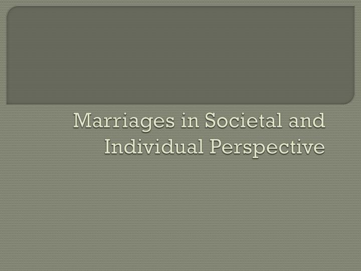 marriages in societal and individual perspective n.