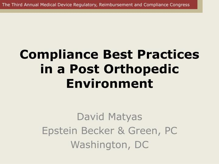 compliance best practices in a post orthopedic environment n.