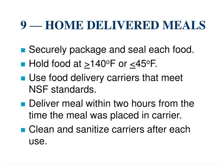 9 — HOME DELIVERED MEALS