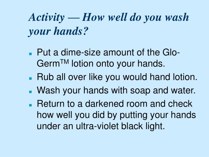 Activity — How well do you wash your hands?