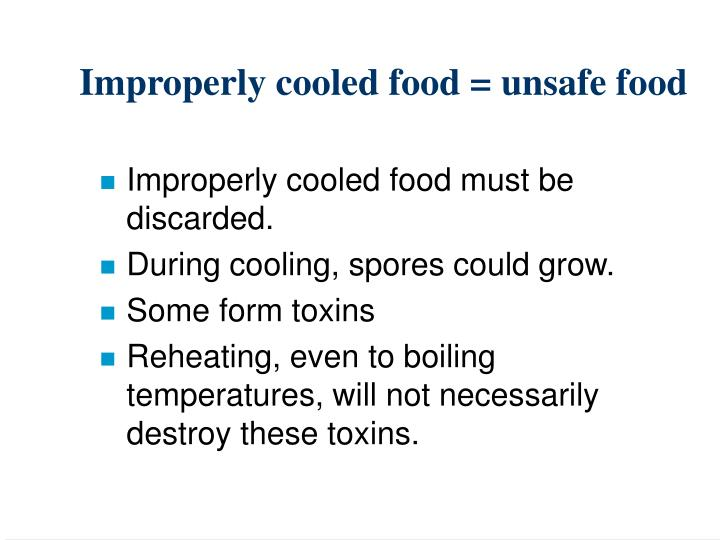 Improperly cooled food = unsafe food