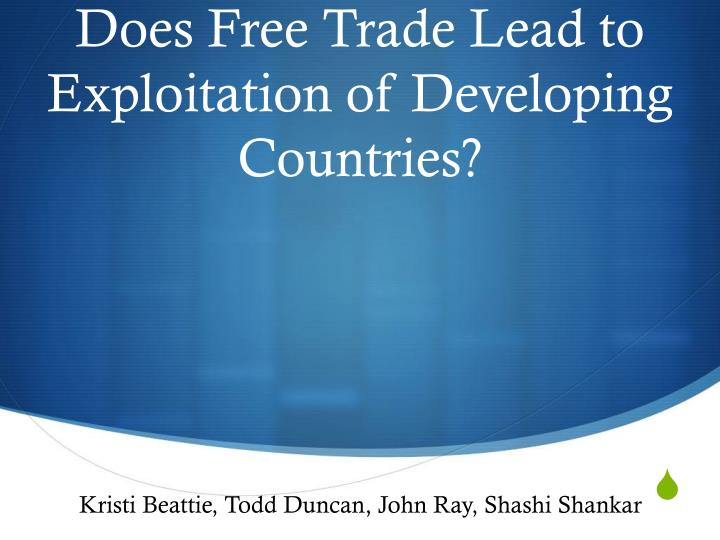 does free trade lead to exploitation of developing countries n.
