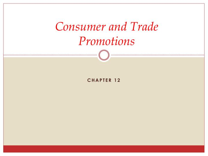 consumer and trade promotions n.